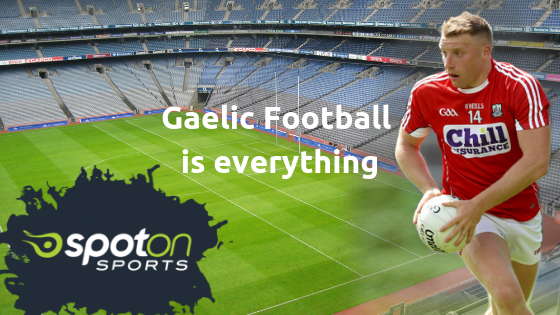 gaelic football is everything spot on sports